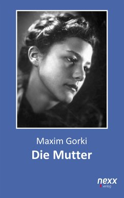 Die Mutter (eBook, ePUB) - Gorki, Maxim