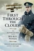 First Through the Clouds: The Autobiography of a Box-Kite Pioneer