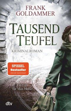 Tausend Teufel / Max Heller Bd.2 (eBook, ePUB) - Goldammer, Frank