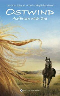 Aufbruch nach Ora / Ostwind Bd.3 (Mängelexemplar) - Schmidbauer, Lea;Henn, Kristina M.