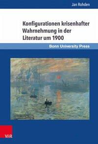 Konfigurationen krisenhafter Wahrnehmung in der Literatur um 1900