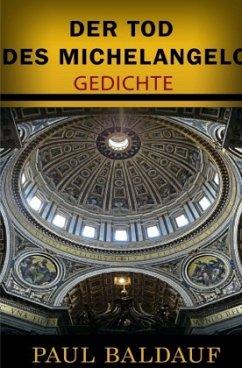 Der Tod des Michelangelo - Baldauf, Paul