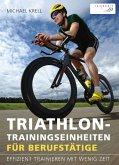 Triathlon-Trainingseinheiten für Berufstätige (eBook, ePUB)