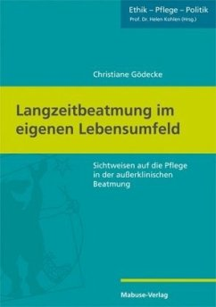 Langzeitbeatmung im eigenen Lebensumfeld - Gödecke, Christiane