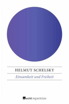 Einsamkeit und Freiheit - Schelsky, Helmut