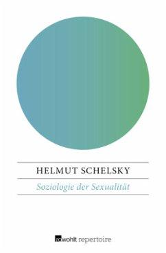Soziologie der Sexualität - Schelsky, Helmut