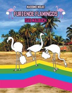 Furzende Flamingos - Das Malbuch - Wolke, Massimo