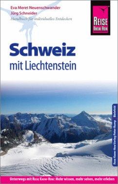 Reise Know-How Reiseführer Schweiz mit Liechtenstein - Neuenschwander, Eva M.; Schneider, Jürg