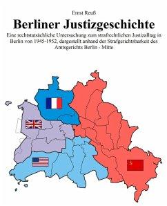 Berliner Justizgeschichte (eBook, ePUB) - Reuß, Ernst