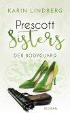 Der Bodyguard / Prescott Sisters Bd.5 (eBook, ePUB)