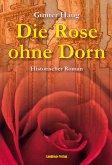 Die Rose ohne Dorn (eBook, ePUB)