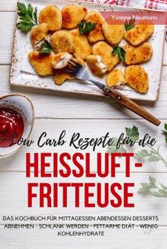 Low Carb Rezepte für die Heißluftfritteuse Das ...