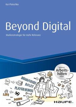 Beyond Digital: Markenstrategie für mehr Relevanz - inkl. Arbeitshilfen online (eBook, PDF) - Platschke, Kai