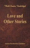 Love and Other Stories (World Classics, Unabridged)
