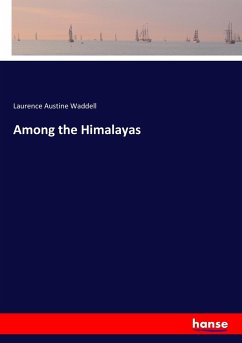 Among the Himalayas - Waddell, Laurence Austine