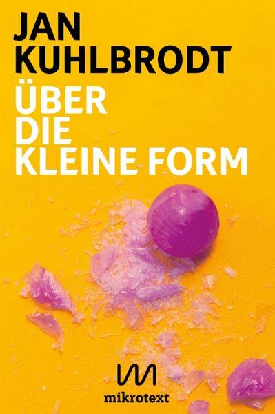 Über die kleine Form (eBook, ePUB) - Kuhlbrodt, Jan