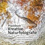 Praxisbuch Kreative Naturfotografie (eBook, ePUB)