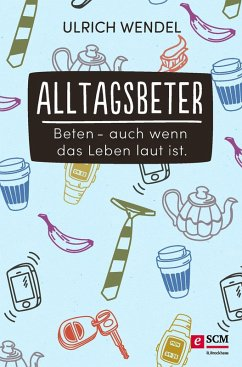 Alltagsbeter (eBook, ePUB) - Wendel, Ulrich