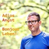 Adios Angst – Bonjour Leben! (MP3-Download)