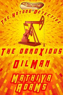 The Obnoxious Oilman (The Hot Dog Detective (A ...