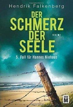Der Schmerz der Seele / Hannes Niehaus Bd.5 - Falkenberg, Hendrik