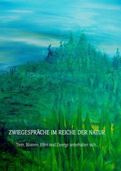 Zwiegespräche im Reiche der Natur (eBook, ePUB)