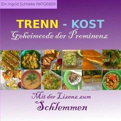 Trennkost Geheimcode der Prominenz (eBook, ePUB)