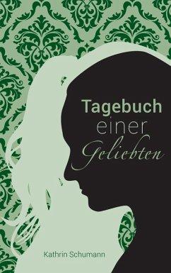 Tagebuch einer Geliebten (eBook, ePUB)