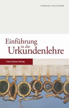 Einführung in die Urkundenlehre (eBook, PDF) - Vogtherr, Thomas