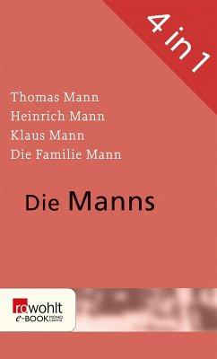 Die Manns (eBook, ePUB) - Schröter, Klaus; Naumann, Uwe; Wißkirchen, Hans