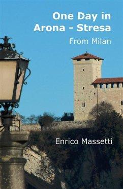 One Day In Arona Stresa from Milan (eBook, ePUB)