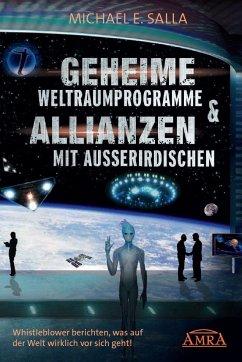 Geheime Weltraumprogramme & Allianzen mit Ausserirdischen - Salla, Michael E.