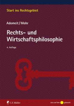 Rechts- und Wirtschaftsphilosophie - Adomeit, Klaus; Mohr, Jochen