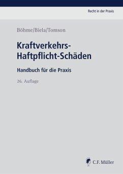 Kraftverkehrs-Haftpflicht-Schäden - Böhme, Kurt E.; Biela, Anno; Tomson, Christian