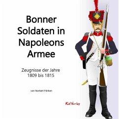 Bonner Soldaten in Napoleons Armee