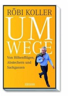 Umwege - Koller, Röbi