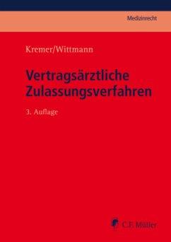 Vertragsärztliche Zulassungsverfahren - Kremer, Ralf; Wittmann, Christian