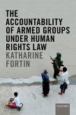 The Accountability of Armed Groups under Human Rights Law (eBook, ePUB)