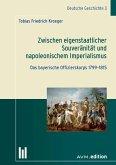 Zwischen eigenstaatlicher Souveränität und napoleonischem Imperialismus (eBook, PDF)