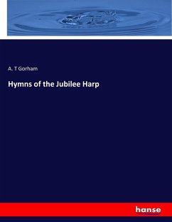 Hymns of the Jubilee Harp - Gorham, A. T