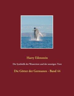Die Symbolik der Wassertiere und der sonstigen Tiere (eBook, ePUB)