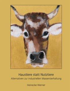 Haustiere statt Nutztiere - Werner, Heinecke
