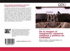 De la imagen al imaginario: memoria religiosa y política en Colombia