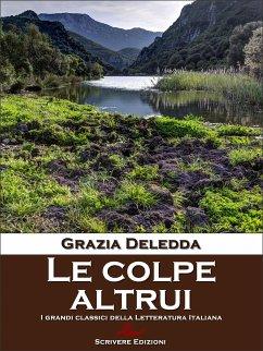 Le colpe altrui (eBook, ePUB) - Grazia Deledda
