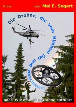 Die Drohne, die vom Himmel fiel und verschwand