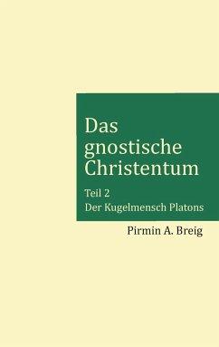 Das gnostische Christentum - Teil 2