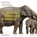 Liebevolle elterliche Führung, 6 Audio-CDs