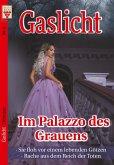Gaslicht Nr. 5: Im Palazzo des Grauens / Sie floh vor einem lebenden Götzen / Rache aus dem Reich der Toten
