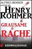 Henry Rohmer - Grausame Rache: Kriminalroman (eBook, ePUB)