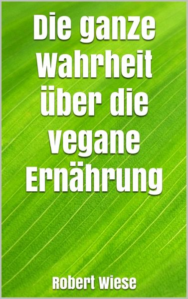 Die Wahrheit über die vegane Ernährung